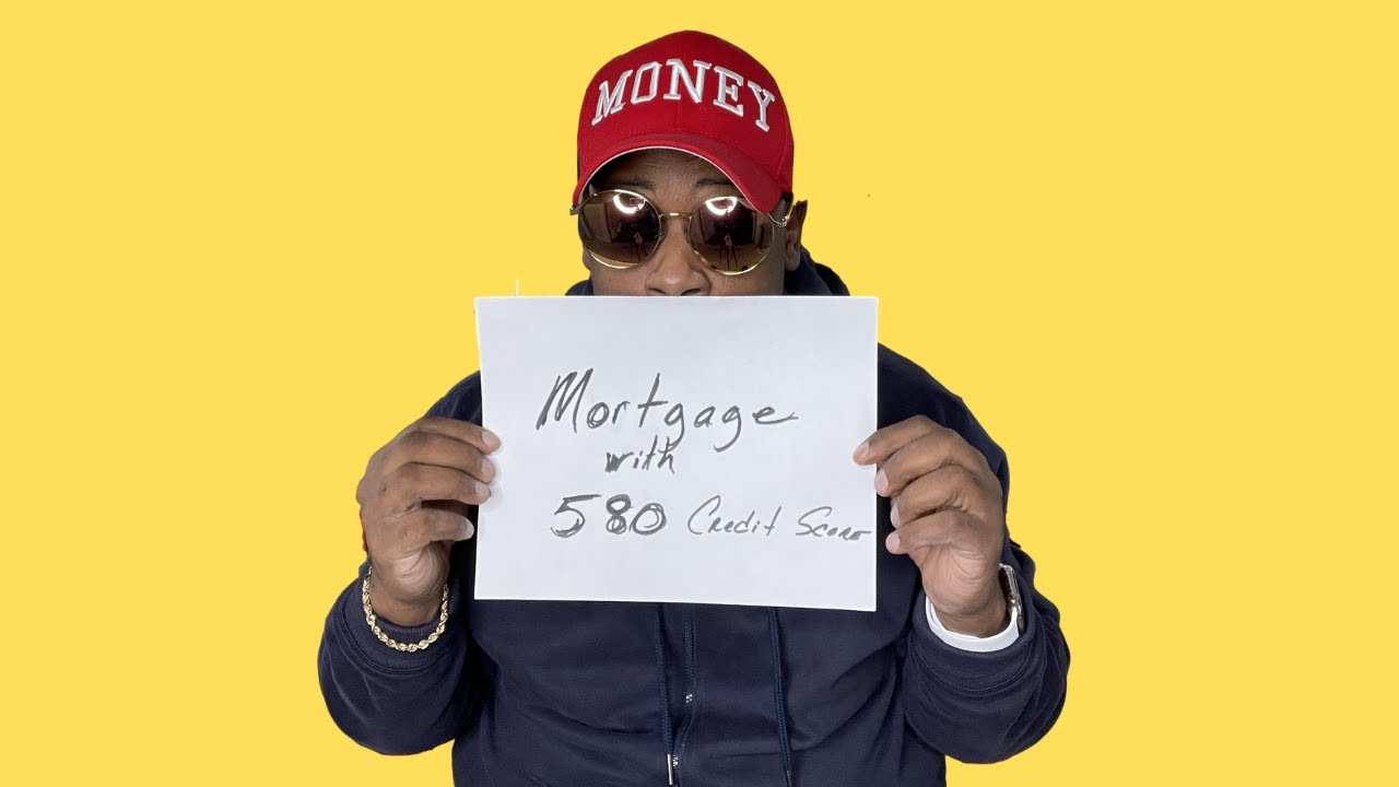 592-credit-score-how-to-get-a-fha-mortgage-with-a-580-credit-score-steps-you-need-to-take