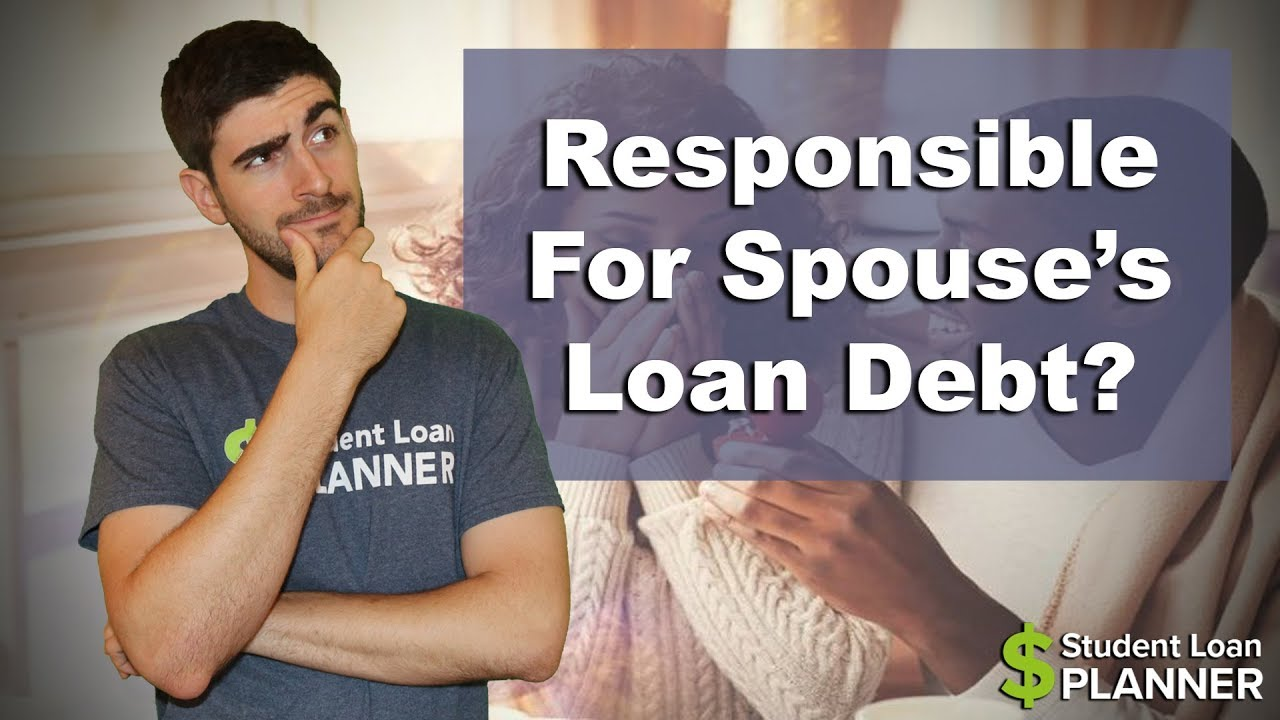 student-loans-and-marriage-are-you-responsible-for-your-spouses-student-loan-debt-student-loan-planner