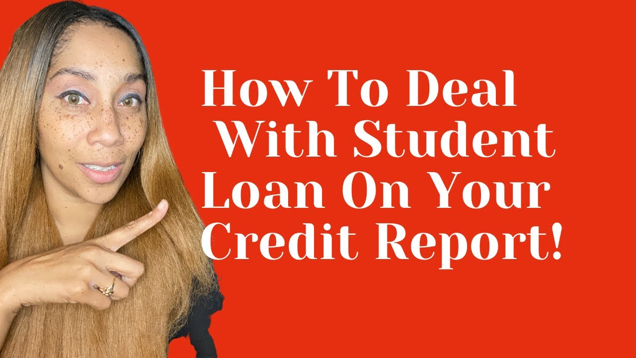 how-to-get-student-loans-off-credit-report-%f0%9f%a4%94how-to-deal-with-student-loans-on-your-credit-report