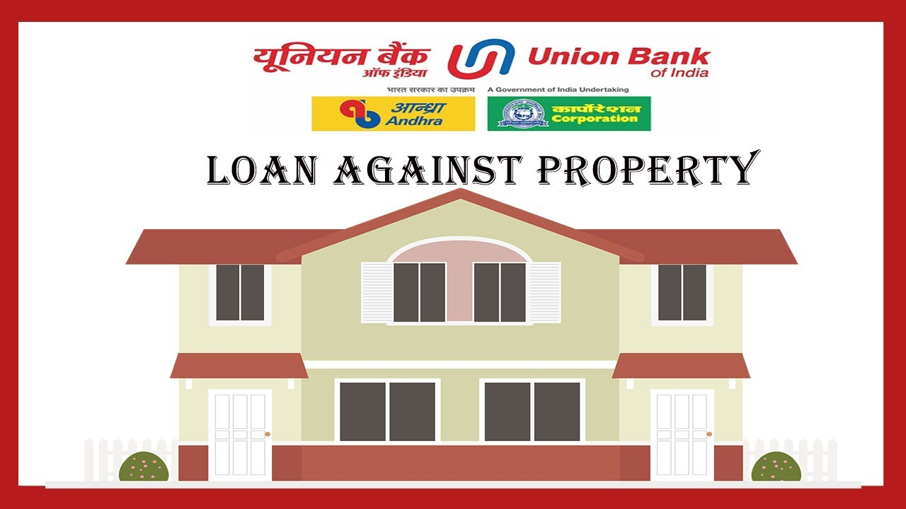 union-home-mortgage-review-mortgage-laon-union-bank-of-india-loan-against-property