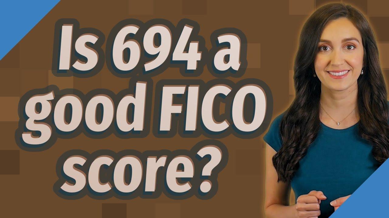 694-credit-score-is-694-a-good-fico-score