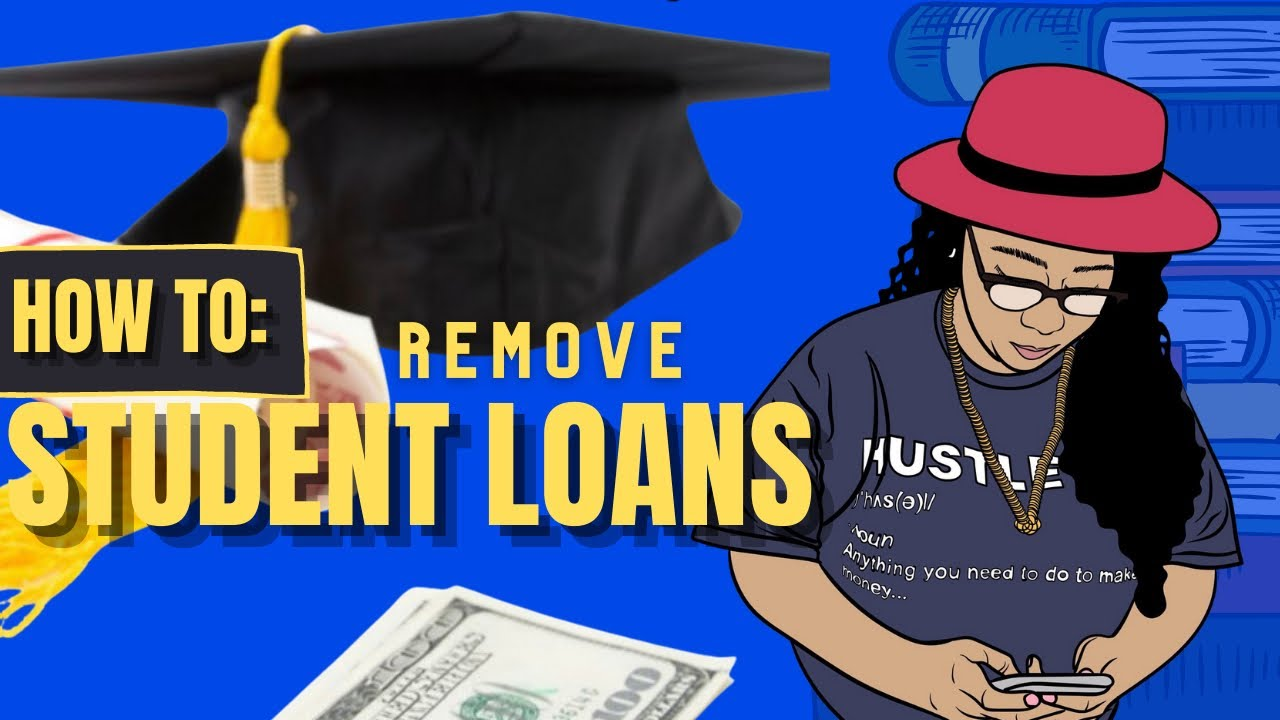 remove-student-loans-from-credit-report-how-to-remove-a-student-loan-of-your-credit-report