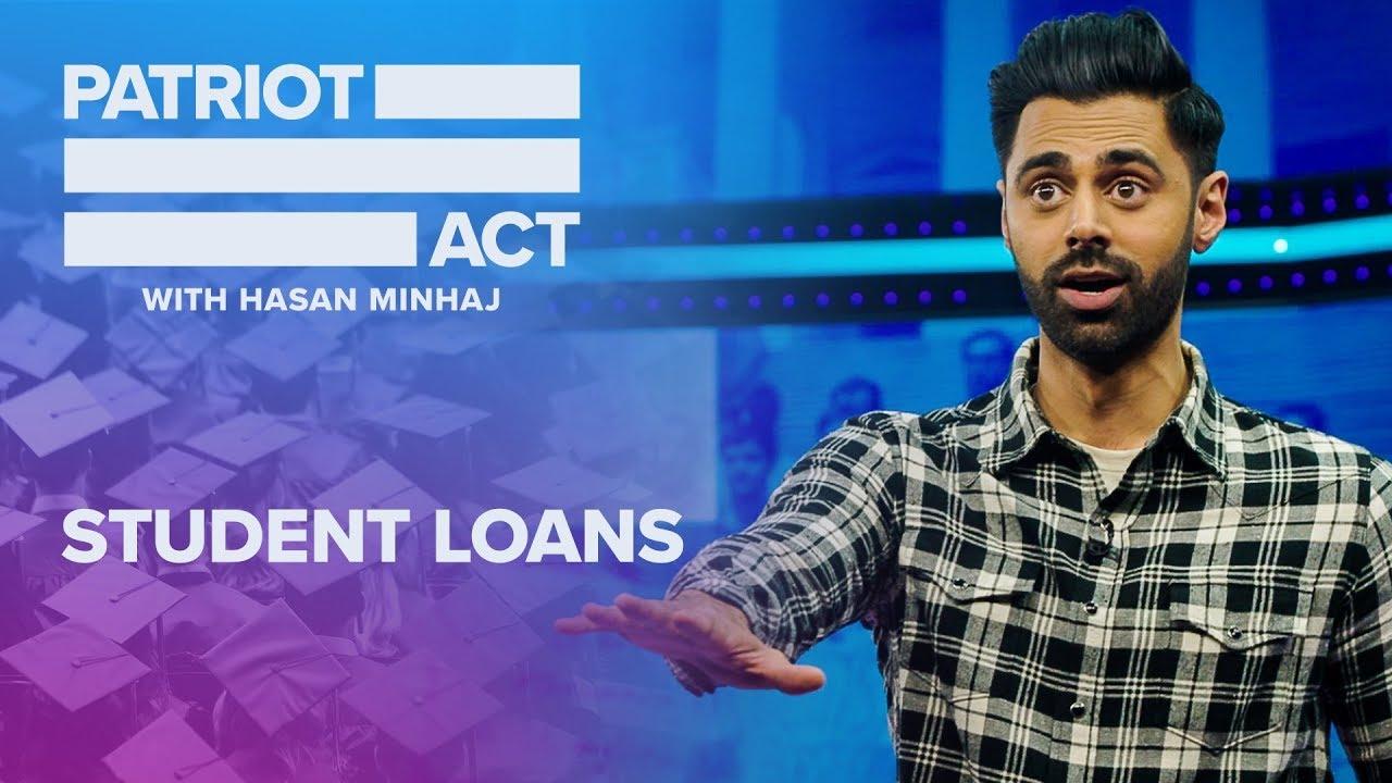 student-loans-arizona-student-loans-patriot-act-with-hasan-minhaj-netflix