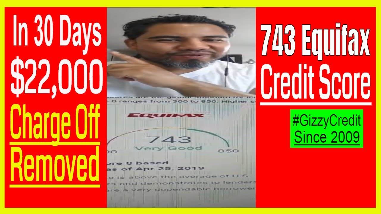 743-credit-score-removing-22000-charge-off-in-30-days-now-743-credit-score-137-point-increase-equifax-gizzycredit