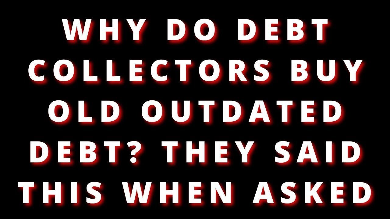 why-do-debt-collectors-buy-outdated-debt