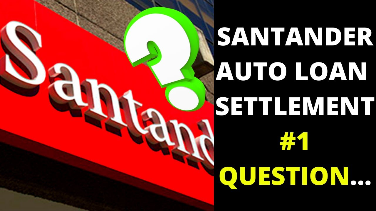 santander-loan-santander-auto-loan-settlement-doesnt-include-my-state-what-should-i-do-now