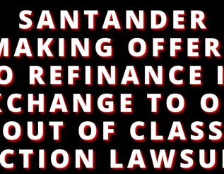santander-offering-to-refinance-if-you-opt-out-of-class-action-settlement