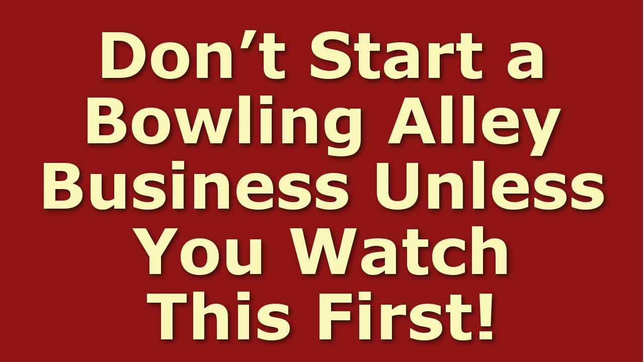 loan-bowling-how-to-start-a-bowling-alley-business-including-free-bowling-alley-business-plan-template