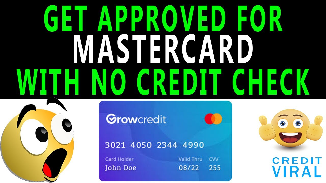 603-credit-score-how-to-get-approved-for-mastercard-with-no-credit-check-to-build-credit-guaranteed-grow-credit