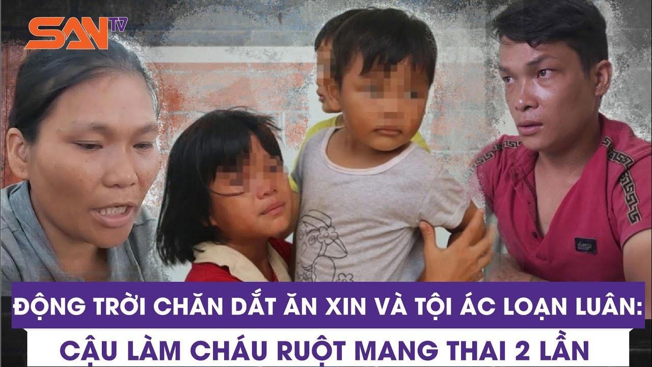 sex-loan-luan-dong-troi-chan-dat-an-xin-va-toi-ac-loan-luan-cau-lam-chau-ruot-mang-thai-2-lan-santv