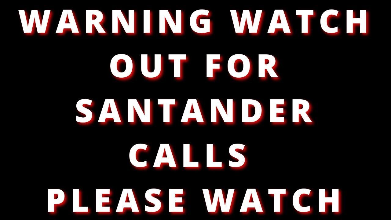 warning-santander-starting-to-call-customers