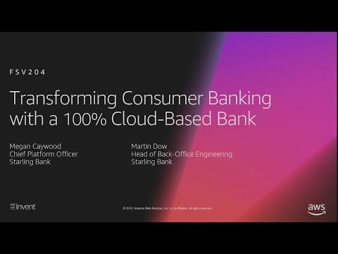 century-savings-and-loan-aws-reinvent-2018-transforming-consumer-banking-with-a-100-cloud-based-bank-fsv204