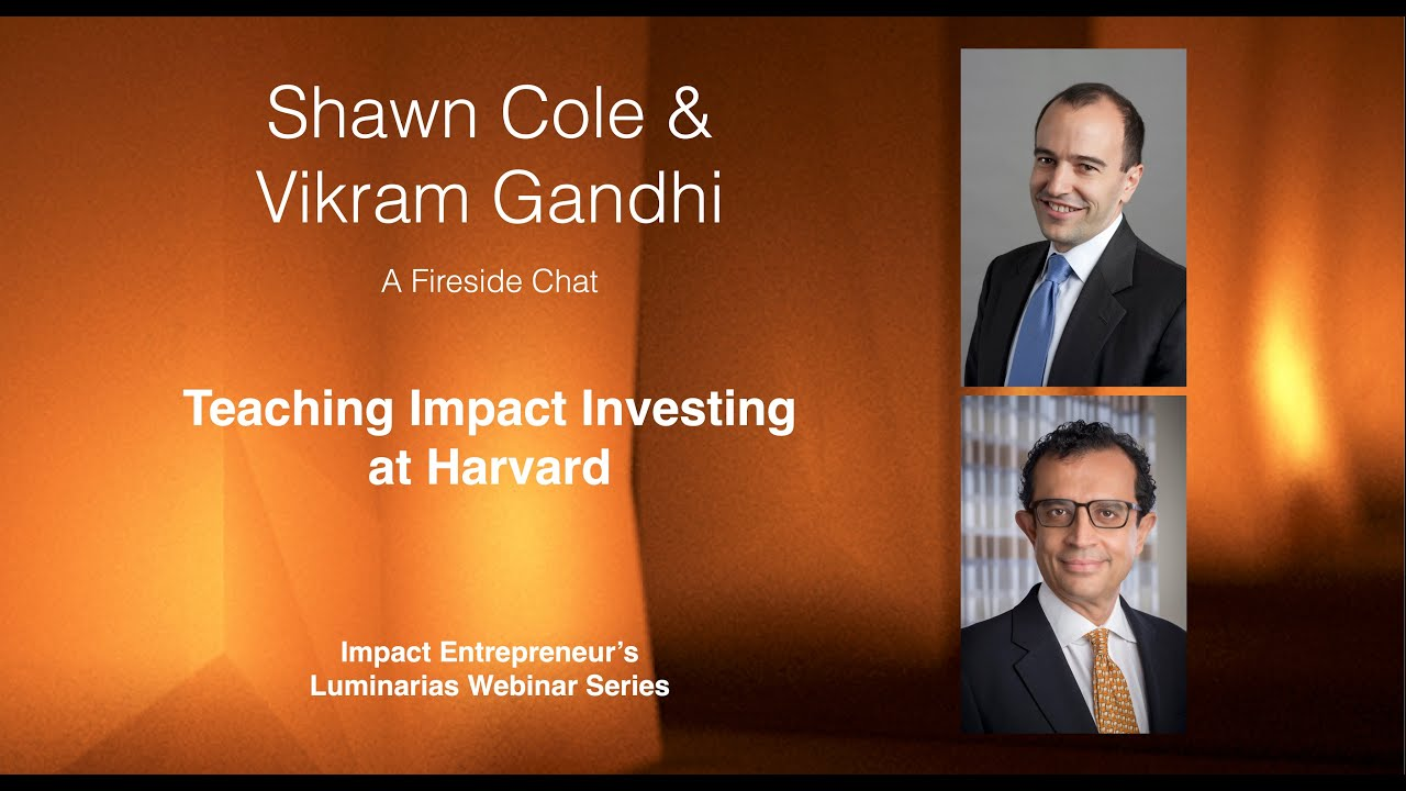 impact-investing-dc-impact-investing-at-harvard-with-shawn-cole-and-vikram-gandhi