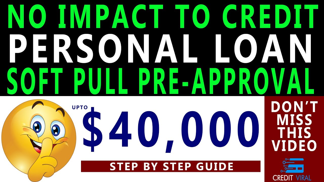 820-credit-score-40000-personal-loan-with-no-impact-to-credit-score-2021-soft-pull-pre-approval-credit-viral