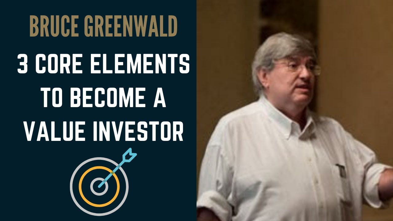 value-investing-bruce-greenwald-core-elements-of-becoming-a-value-investor-in-todays-market-bruce-greenwald