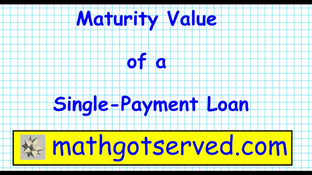 loan-maturity-how-to-calculate-the-maturity-value-of-a-single-payment-loan-personal-finance-banks-credit-score-bud