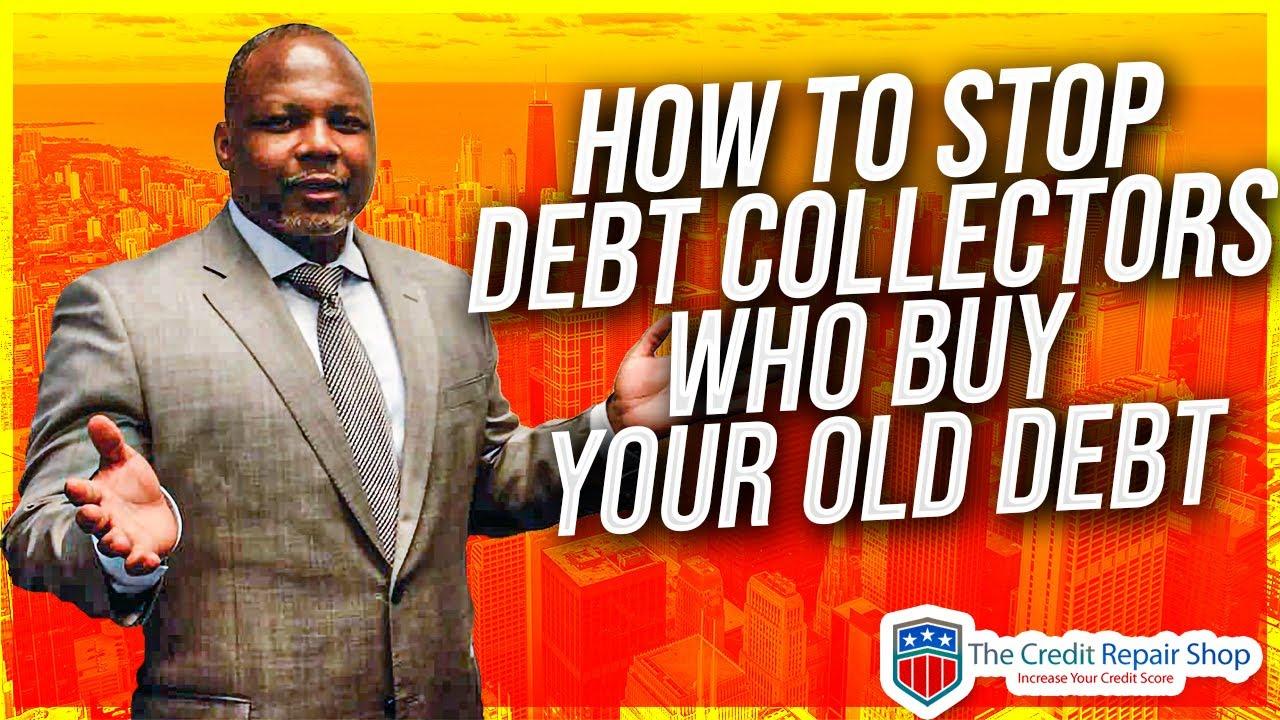 how-to-beat-debt-collectors-who-buy-your-old-original-debt