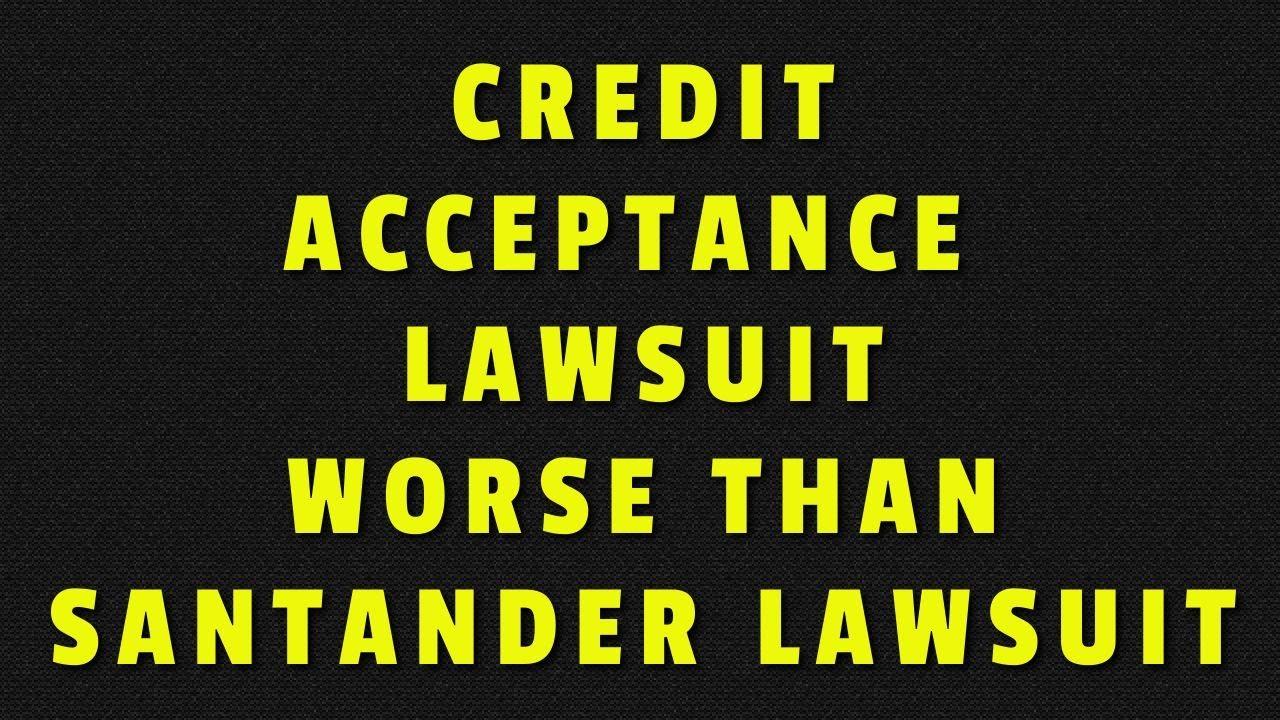 credit-acceptance-lawsuit-worse-than-santander-settelement