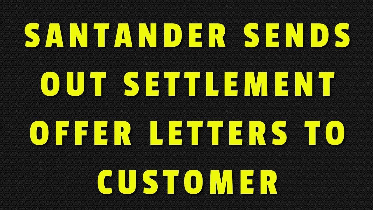 santander-sends-out-settlement-offer-letters
