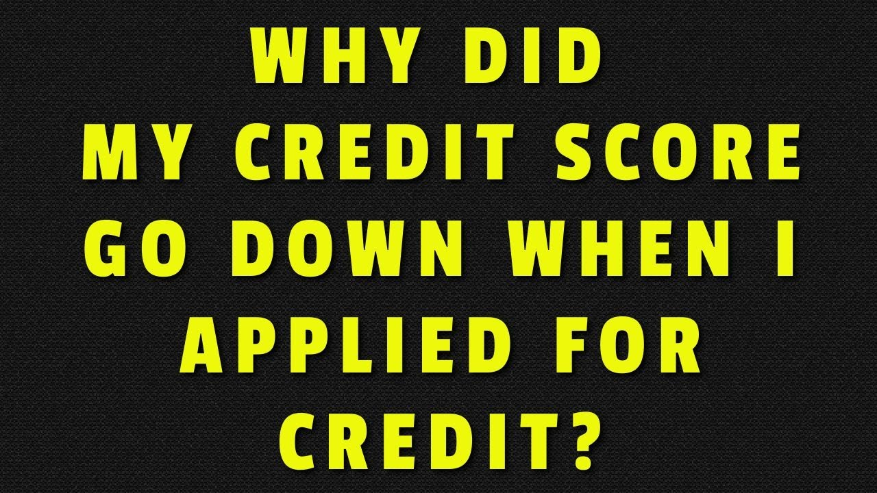 why-did-my-score-drop-when-applying-for-credit