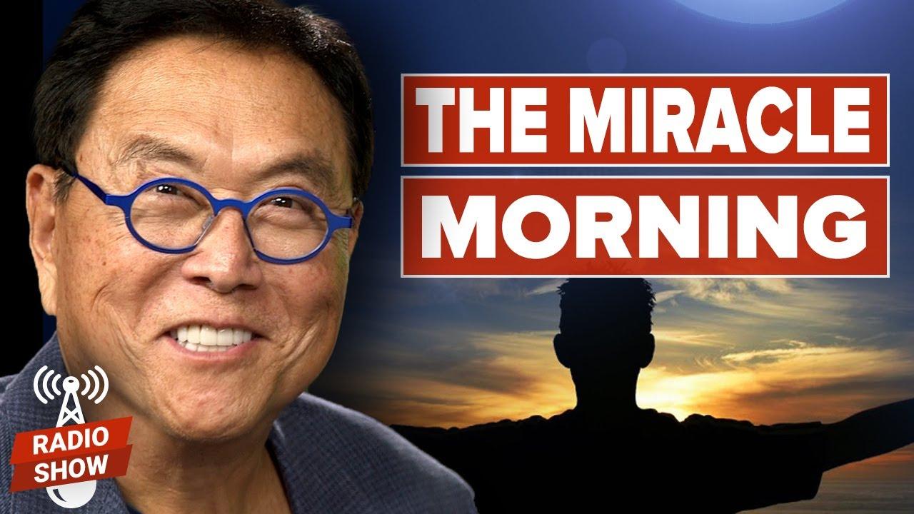 how-to-create-a-miracle-morning-hal-elrod-robert-kiyosaki-and-kim-kiyosaki