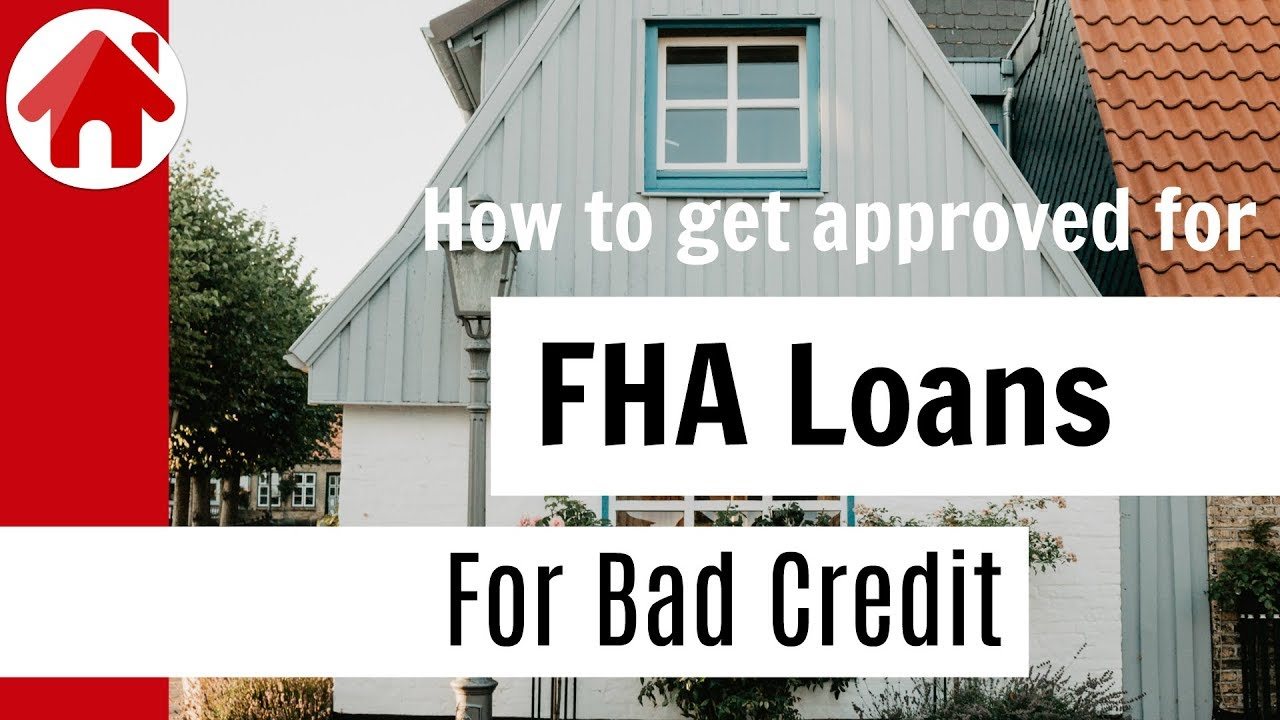 how-to-get-approved-for-fha-loans-for-bad-credit