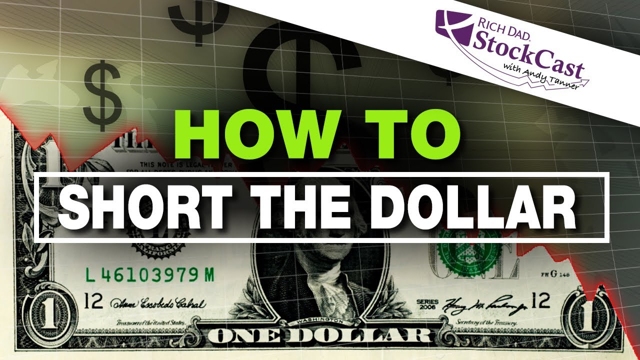 how-to-short-the-dollar-using-stocks-rich-dads-stockcast