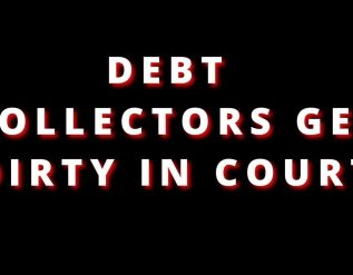 debt-collectors-use-more-dirty-tricks-in-court