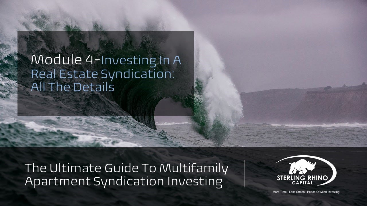module-4-investing-module-4-investing-in-a-real-estate-syndication-all-the-details