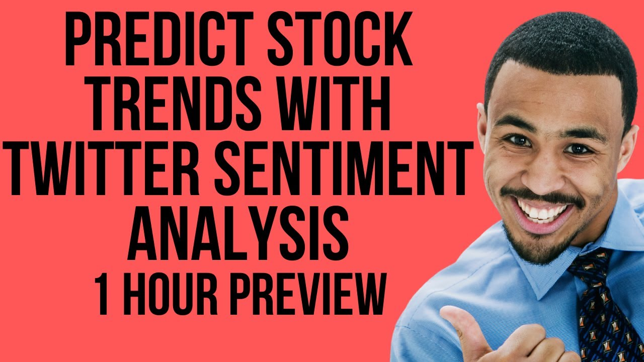twitter-stock-market-prediction-free-1-hour-stock-prediction-using-twitter-sentiment-analysis-course-2021