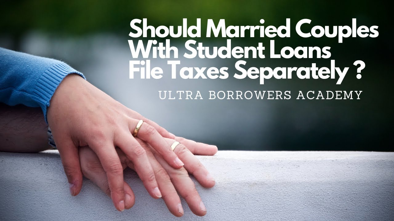 student-loans-and-marriage-should-married-couples-with-student-loans-file-taxes-separately