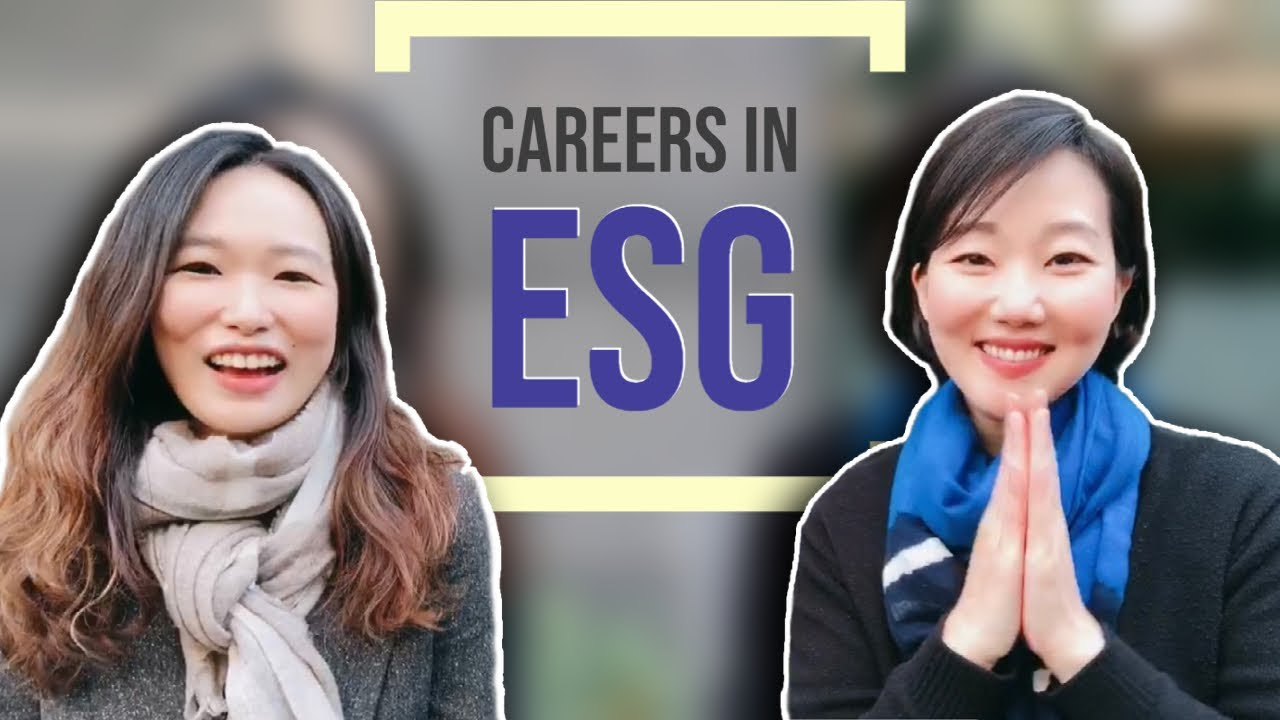 esg-investing-jobs-careers-in-esg-advice-on-work-study-resume-building-networking-ft-ewha-gsis-grad-sooyoung